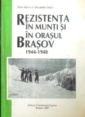 petre baicu - rezistenta-in-munti-si-in-orasul-brasov-1944-1948-de-petre-baicu-alexandru-salca-1997-p74407-0