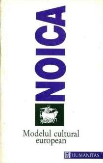 Noica - Modelul cultural european